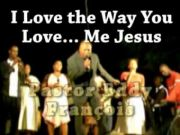 I Love the Way You Love Me Jesus